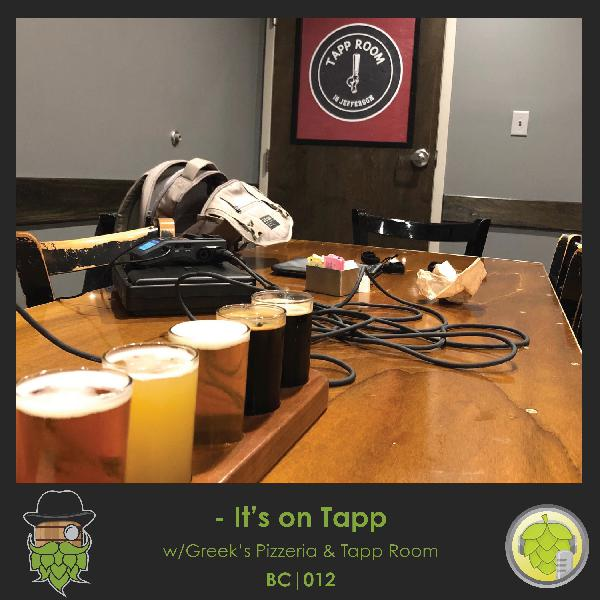 BC012: It's on Tapp w/Greek's Pizzeria & Tapp Room