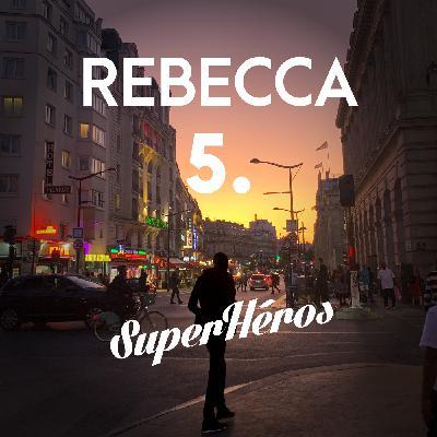 Rebecca - Episode 5 - Maîtrise