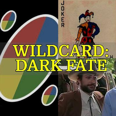 072 - Wildcard: Dark Fate