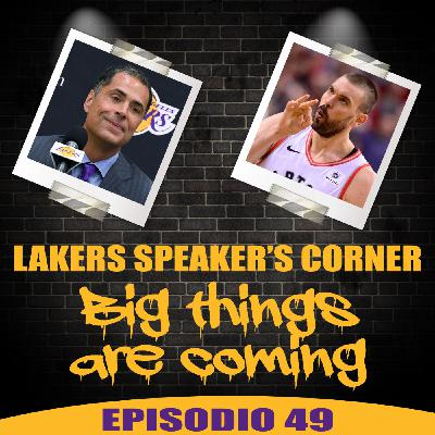 Lakers Speaker's Corner E49 - Big Things Are Coming