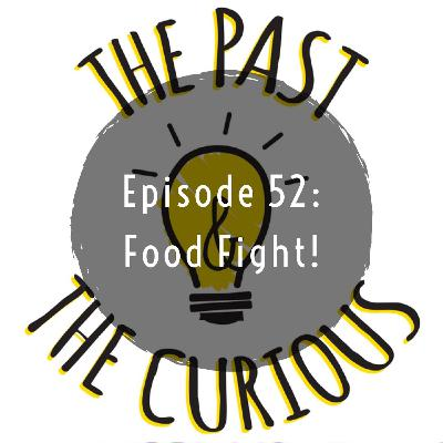 Episode 52 Food Fight