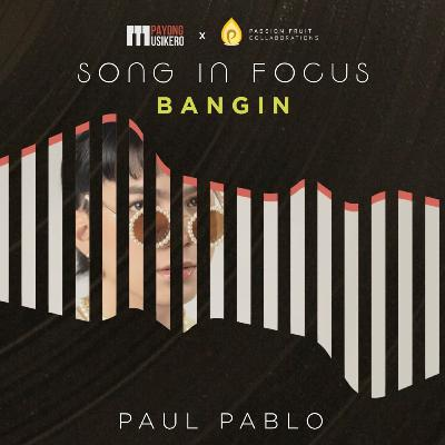 Song #18: Bangin by Paul Pablo (The Story Behind)