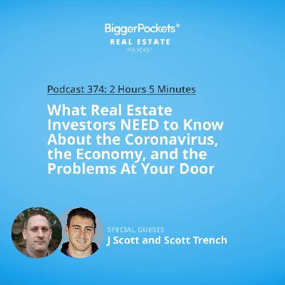 374: What Real Estate Investors NEED to Know About the Coronavirus, the Economy, and the Problems At Your Door