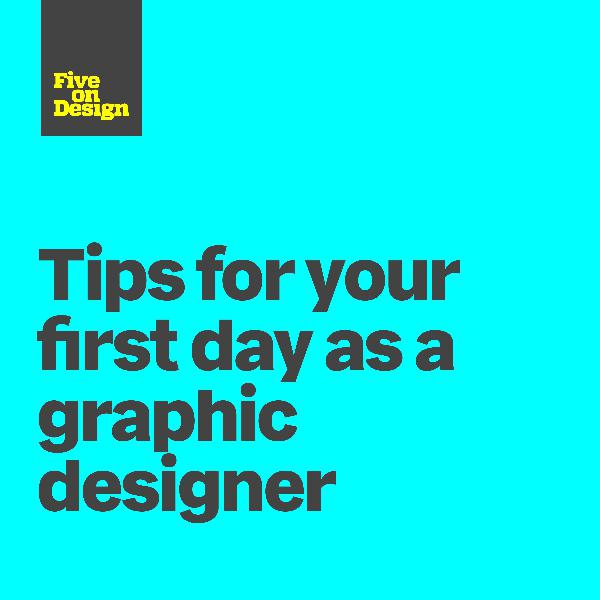 Tips for your first day as a graphic designer