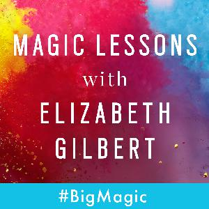 """Magic Lessons Ep. 209: """"Show Up Before You're Ready"""" featuring Glennon Doyle Melton"""