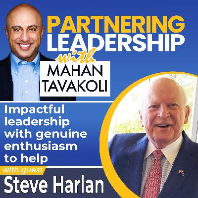 Impactful leadership with a genuine drive to help with Steve Harlan | Changemaker