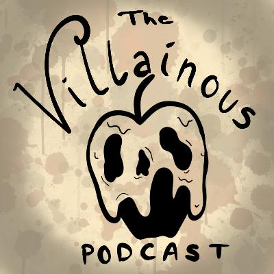 Coming Soon: The Villainous Podcast!