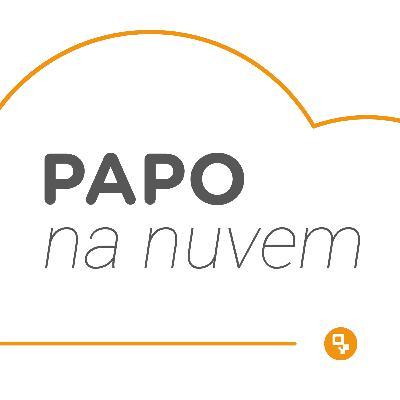 Papo na Nuvem: o seu podcast sobre tecnologia em serviços financeiros!