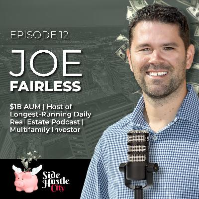 Episode 12 - Joe Fairless discusses how he started his $1 Billion Real Estate Empire