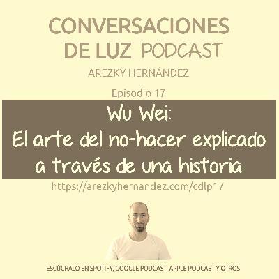 (CDLP17) Wu Wei: el arte oriental del no-hacer explicado a través de una historia