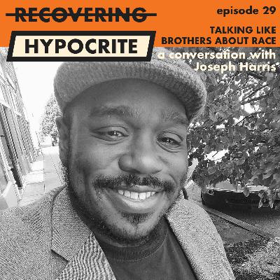 Talking Like Brothers About Race (a conversation with Joseph Harris)