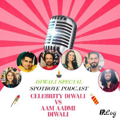 Ep.18: Celebrity Diwali Vs Aam Aadmi Diwali