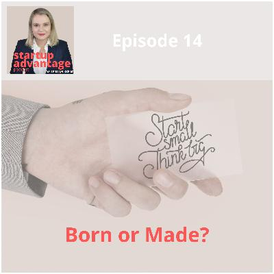 What Do You Believe? Are Entrepreneurs Born or Made?
