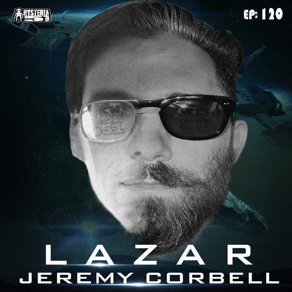 Bob Lazar: Area 51 & Flying Saucers- An Interview With Jeremy Corbell | 120