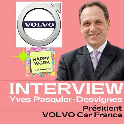 #236 INTERVIEW -  Yves Pasquier-Desvignes - Président VOLVO car France