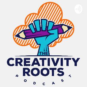 Love Induced Creativity - Creativity Roots - S2E19