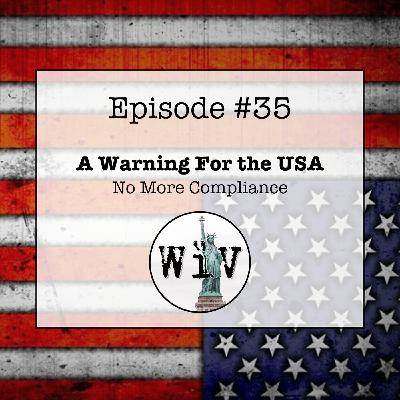 A Warning For the USA: No More Compliance
