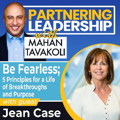 Be Fearless; 5 Principles for a Life of Breakthroughs and Purpose with Jean Case | Greater Washington DC DMV Changemaker