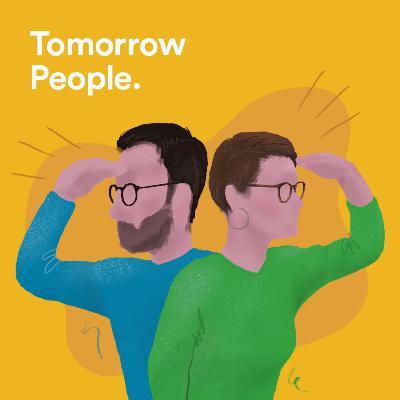 Introducing Tomorrow People