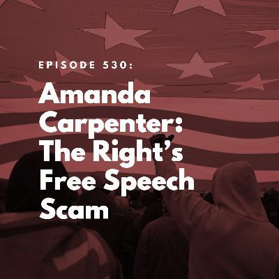 Amanda Carpenter: The Right's Free Speech Scam