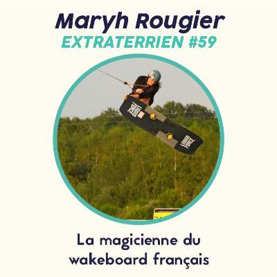 #59 Maryh Rougier - La Magicienne du Wakeboard français