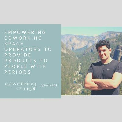 Episode 203: Empowering Coworking Operators to Provide Products to People with Periods