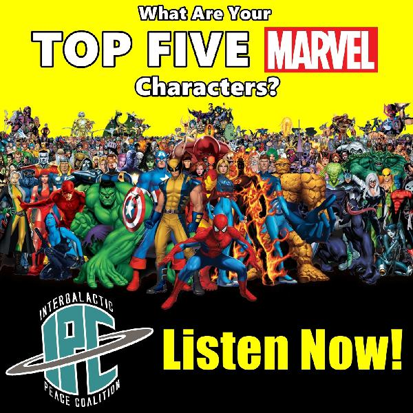 The IPC Podcast LIVE #157 | Top Five Marvel Characters