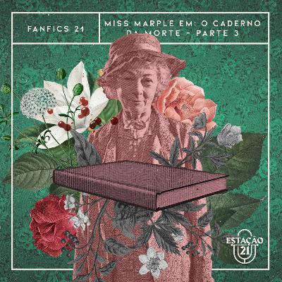 Fanfics 21 - Miss Marple em: O Caderno da Morte (Parte 3)