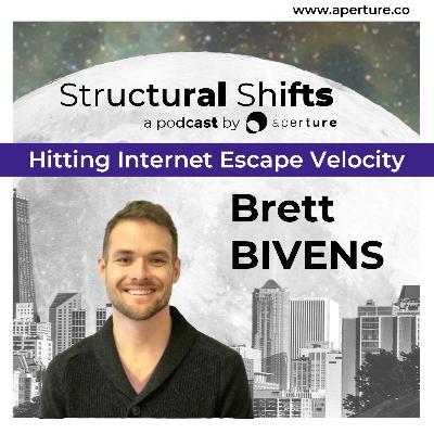 Hitting Internet Escape Velocity, w/ Brett BIVENS