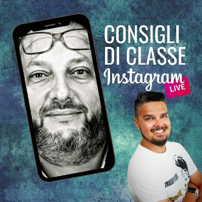 CONSIGLI DI CLASSE su Instagram Live - ospite LUCA SCALZULLO