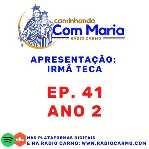 Rádio Carmo   Caminhando com Maria #41 - Irmã Teca