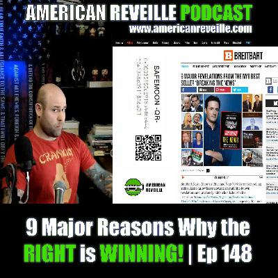9 Major Reasons Why the RIGHT is WINNING! | Ep 148