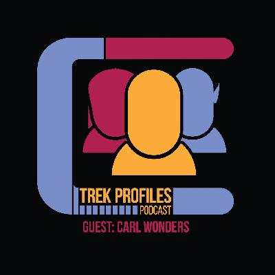 TrekProfiles #27: Carl Wonders