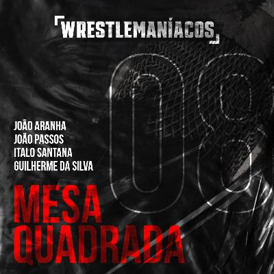Mesa Quadrada #8 - WWE Backlash 2020 Review