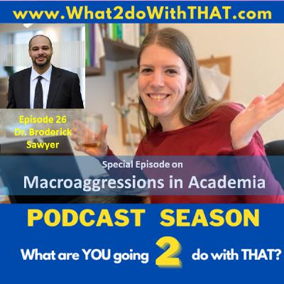Episode 26 - Microaggressions in Academia (Dr. Broderick Sawyer)