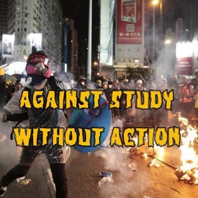 72. Against Study Without Action (ft. Matt Dagher-Margosian)
