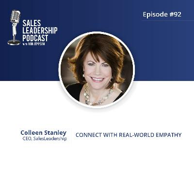 Episode 92: #92: Colleen Stanley of SalesLeadership — Connect With Real-World Empathy