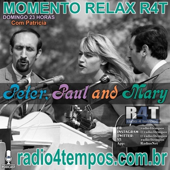 Rádio 4 Tempos - Momento Relax - Peter, Paul and Mary:Rádio 4 Tempos