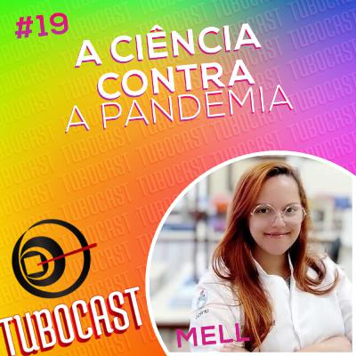 #19 - A Ciência contra a Pandemia