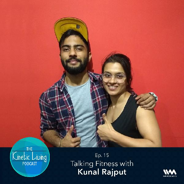 Ep. 15: Talking Fitness with Kunal Rajput