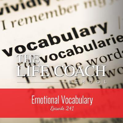 Ep #241: Emotional Vocabulary