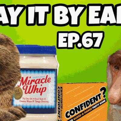 Episode 67: Are you a pickier eater than me?; Disturbing things about animals; Confident? game