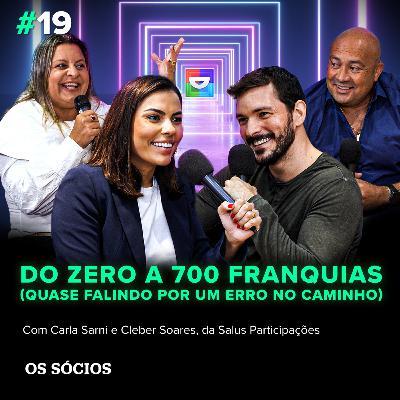 Os Sócios 19 - Do zero a 700 franquias (quase falindo por um erro no caminho)