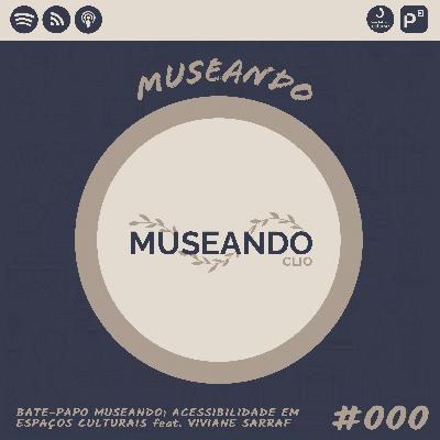 Bate-Papo Museando #000: Acessibilidade em Espaços Culturais feat. Viviane Sarraf
