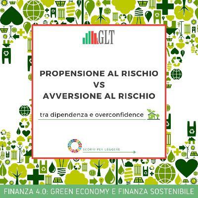 3. Propensione al Rischio VS Avversione al Rischio - tra dipendenza e overconfidence (con Federica Fontana, Fidelity International)
