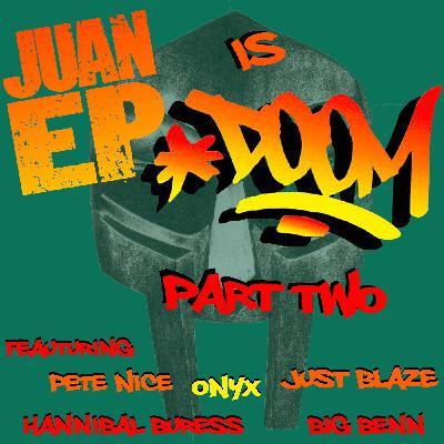 Juan Ep is Doom Part 2