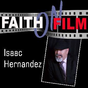 Howard Nash on Faith On Film With Isaac Hernandez