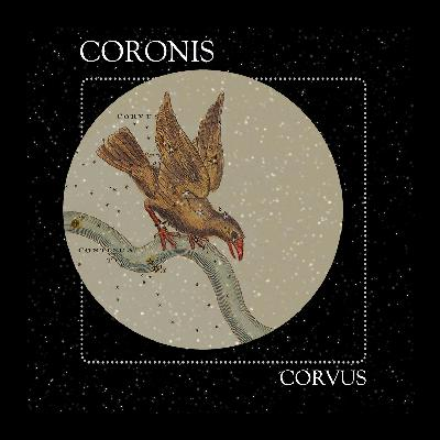 08 Coronis: The Constellation of Corvus