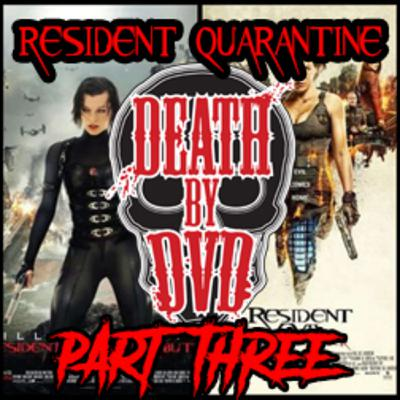 Death By DVD's Resident Quarantine Special : PART 3