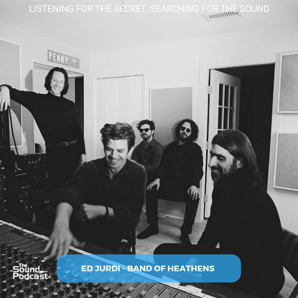 Episode 138: Ed Jurdi - Band of Heathens